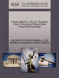 Homan Mfg Co V. All U.S. Supreme Court Transcript of Record with Supporting Pleadings