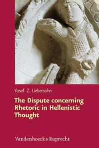 The Dispute Concerning Rhetoric in Hellenistic Thought