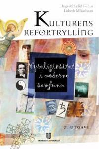 Kulturens refortrylling - Ingvild Sælid Gilhus, Lisbeth Mikaelsson | Inprintwriters.org