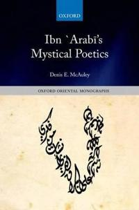 Ibn 'Arabi's Mystical Poetics