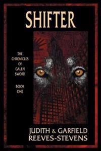 Shifter: The Chronicles of Galen Sword, Book 1