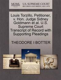 Louis Torzillo, Petitioner, V. Hon. Judge Sidney Goldmann et al. U.S. Supreme Court Transcript of Record with Supporting Pleadings