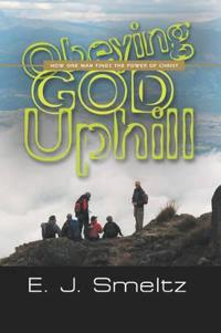 Obeying God Uphill