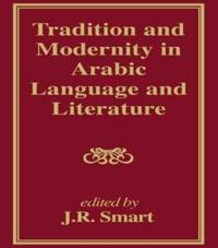 Tradition and Modernity in Arabic Language and Literature