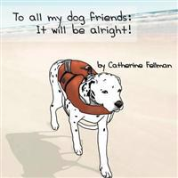 To All My Dog Friends
