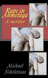 Rape in Ahmetaga: A Sacrifice