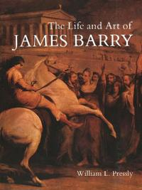 The Life and Art of James Barry