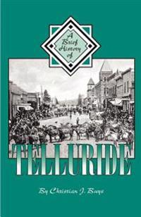 A Brief History of Telluride