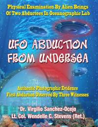 UFO Abduction from Undersea: Physical Examination by Alien Beings of Two Abductees in Oceanographic Labs
