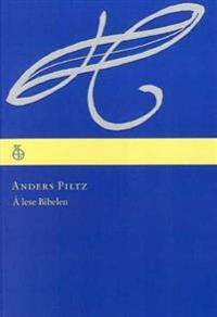 Å lese bibelen - Anders Piltz   Ridgeroadrun.org