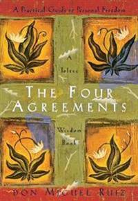Four agreements - a practical guide to personal freedom