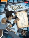 How to Draw the Legend of Korra: Learn to Draw All Your Favorite Characters, Including Korra, Mako, and Bolin!