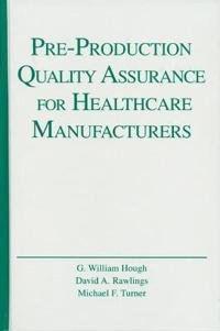 Pre-Production Quality Assurance for Health Care Manufacturers