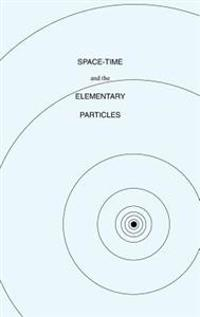 Space-Time and the Elementary Particles