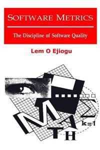 Software Metrics: The Discipline of Software Quality