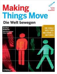 Making Things Move - deutsche Ausgabe
