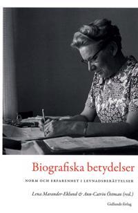 Biografiska betydelser : norm och erfarenhet i levnadsberättelser