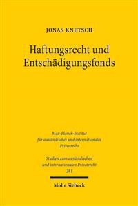 Haftungsrecht Und Entschadigungsfonds: Eine Untersuchung Zum Deutschen Und Franzosischen Recht
