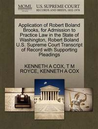 Application of Robert Boland Brooks, for Admission to Practice Law in the State of Washington, Robert Boland U.S. Supreme Court Transcript of Record with Supporting Pleadings