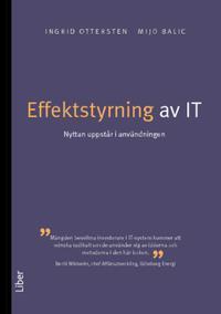 Effektstyrning av IT : nyttan uppstår i användningen