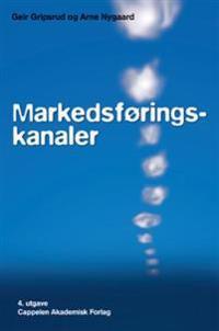 Markedsføringskanaler - Geir Gripsrud, Arne Nygaard | Ridgeroadrun.org