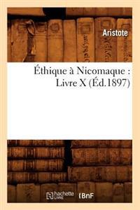 Ethique a Nicomaque: Livre X (Ed.1897)
