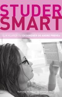Studer smart: Slik klarer du eksamener og andre prover