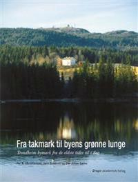 Fra takmark til byens grønne lunge - Per R. Christiansen, Jørn Sandnes, Ole-Johan Sætre   Inprintwriters.org