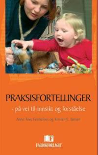 Praksisfortellinger - Anne Tove Fennefoss, Kirsten Elisabeth Jansen pdf epub