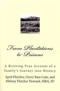 From Plantations to Prisons: A Riveting True Account of a Family's Journey Into History