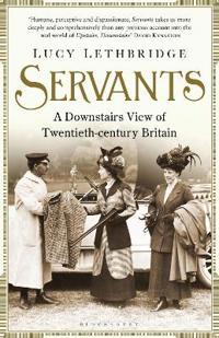 Servants - a downstairs view of twentieth-century britain