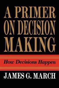 A Primer on Decision Making