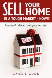 Sell Your Home in a Tough Market-Now!!!