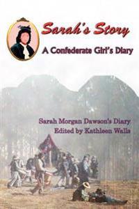 Sarah's Story: A Confederate Girl's Diary