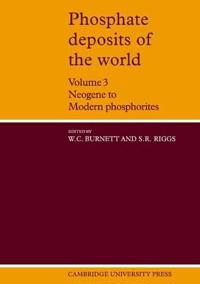 Phosphate Deposits of the World: Volume 3, Neogene to Modern Phosphorites