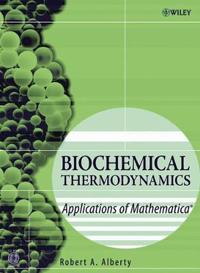 Biochemical Thermodynamics: Applications of Mathematica [With CDROM]