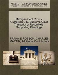 Michigan Cent R Co V. Gustafson U.S. Supreme Court Transcript of Record with Supporting Pleadings