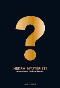 Hedra mysteriet! : mindfulness på värmländska