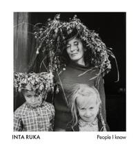 Inta Ruka: People I Know