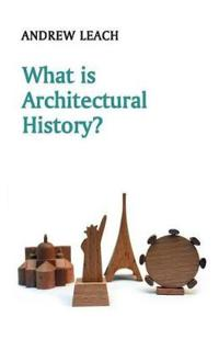 What Is Architectural History?