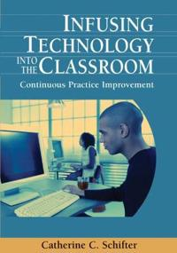 Infusing Technology into the Classroom