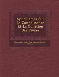 Aphorismes Sur La Connaissance Et La Curation Des Fi¿vres
