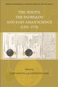 The Jesuits, the Padroado and East Asian Science 1552-1773