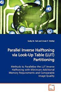 Parallel Inverse Halftoning Via Look-up Table (Lut) Partitioning