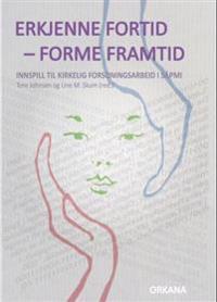 Erkjenne fortid - forme framtid -  pdf epub