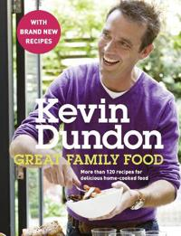 Great family food - more than 120 recipes for delicious home-cooked food