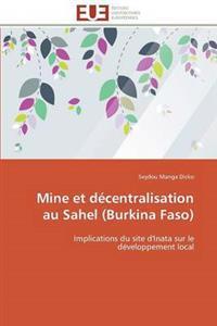 Mine Et Decentralisation Au Sahel (Burkina Faso)