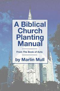 A Biblical Church Planting Manual