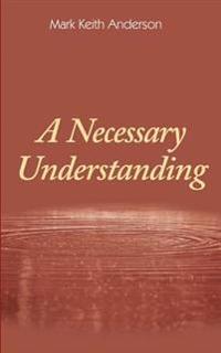 A Necessary Understanding