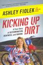 Kicking Up Dirt: A True Story of Determination, Deafness, and Daring